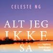 """""""Alt jeg ikke sa"""" av Celeste Ng"""