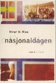 """""""Nasjonaldagen - roman"""" av Einar O. Risa"""