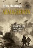 """""""Armageddon - kampen om Tyskland 1944-45"""" av Max Hastings"""