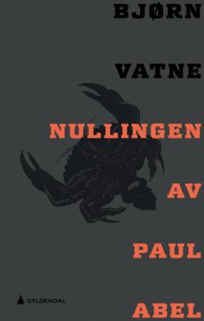 """""""Nullingen av Paul Abel - roman"""" av Bjørn Vatne"""