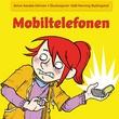 """""""Mobiltelefonen"""" av Janne Aasebø Johnsen"""