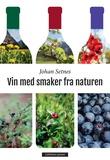 """""""Vin med smaker fra naturen"""" av Johan Setnes"""