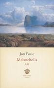 """""""Melancholia I-II - roman"""" av Jon Fosse"""