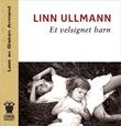 """""""Et velsignet barn"""" av Linn Ullmann"""