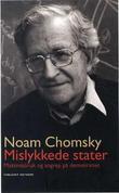 """""""Mislykkede stater maktmisbruk og angrep på demokratiet"""" av Noam Chomsky"""