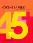 """""""Voksne i arbeid - fra avvikling til utvikling"""" av Åsmund Lunde"""