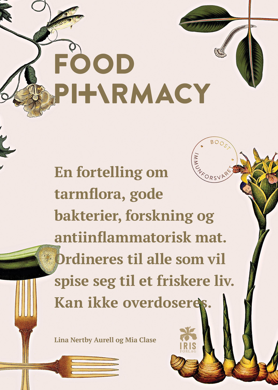 """""""Food pharmacy - en fortelling om tarmfloraer, beskyttende bakterier, forskning og antiinflammatorisk mat"""" av Lina Nertby Aurell"""
