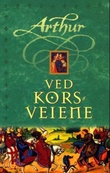 """Arthur - ved korsveiene"" av Kevin Crossley-Holland"