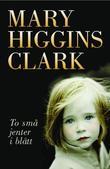 """""""To små jenter i blått"""" av Mary Higgins Clark"""