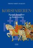 """""""Korsfareren - Sigurd Jorsalfare og hans verden"""" av Trond Norén Isaksen"""