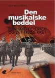 """""""Den musikalske bøddel Reinhard Heydrich og det tredje riket"""" av Knut Kristofersen"""