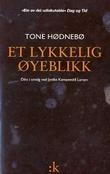 """""""Et lykkelig øyeblikk - dikt i utvalg"""" av Tone Hødnebø"""