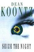 """Seize the night"" av Dean Koontz"