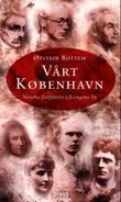 """""""Vårt København - norske forfattere i kongens by"""" av Øystein Rottem"""