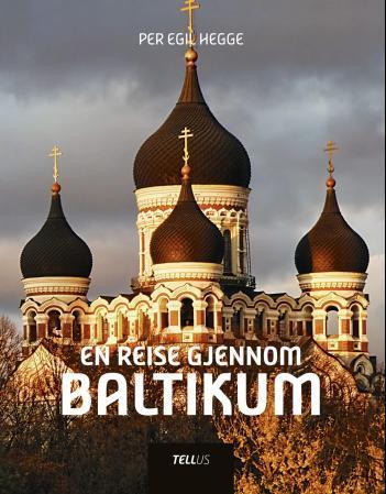 """""""En reise gjennom Baltikum"""" av Per Egil Hegge"""