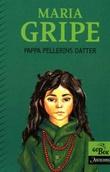 """Pappa Pellerins datter"" av Maria Gripe"