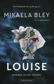 """""""Louise"""" av Mikaela Bley"""