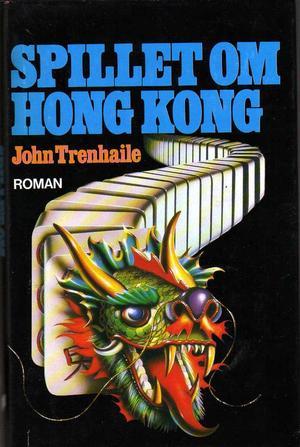 """""""Spillet om Hong Kong"""" av John Trenhaile"""