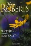 """""""Besettelse ; Høyt spill"""" av Nora Roberts"""