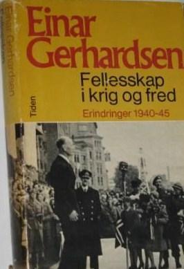 """""""Fellesskap i krig og fred - erindringer 1940-45"""" av Einar Gerhardsen"""