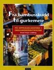 """""""Fra bambusskudd til gurkemeie - på oppdagelsesferd i innvandrerbutikkene"""" av Sissel Keyn Lodding"""