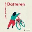 """""""Datteren"""" av Lena Andersson"""