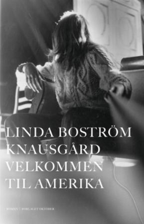 """""""Velkommen til Amerika"""" av Linda Boström Knausgård"""