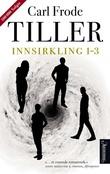 """""""Innsirkling 1-3"""" av Carl Frode Tiller"""