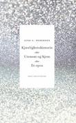 """""""Kjærlighetshistorie, eller Utenom og hjem, eller Et epos en roman i to akter"""" av Gine Cornelia Pedersen"""