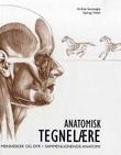 """""""Anatomisk tegnelære - mennesker og dyr, sammenlignende anatomi"""" av András Szunyoghy"""