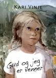 """""""Gud og jeg er venner"""" av Kari Vinje"""