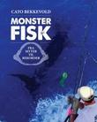 """""""Monsterfisk - fra myter til rekorder"""" av Cato Bekkevold"""