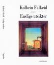 """""""Enslige utsikter - dikt"""" av Kolbein Falkeid"""