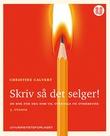 """""""Skriv så det selger! - en bok for deg som vil overtale og overbevise"""" av Christine Calvert"""