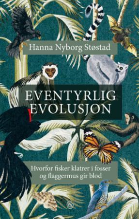 """""""Eventyrlig evolusjon"""" av Hanna Nyborg Støstad"""
