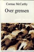"""""""Over grensen - grensetriologien bd. 2"""" av Cormac McCarthy"""