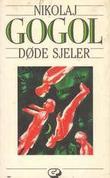 """""""Døde sjeler"""" av Nikolaj Gogol"""