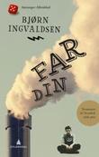 """Far din"" av Bjørn Ingvaldsen"