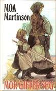 """""""Mor Gifter Seg"""" av Moa Martinson"""