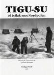 """""""Tigu-su - på isflak mot Nordpolen"""" av Aleksandr Ugryumov"""