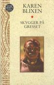 """""""Skygger på gresset - fire erindringskapitler"""" av Karen Blixen"""