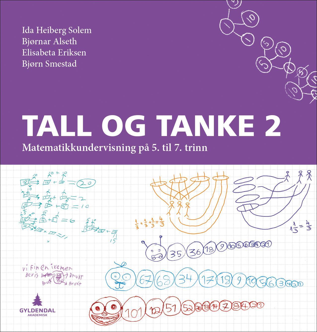 """""""Tall og tanke 2 - matematikkundervisning på 5. til 7. trinn"""" av Ida Heiberg Solem"""