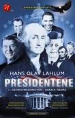 """""""Presidentene - fra George Washington til Barack Obama"""" av Hans Olav Lahlum"""