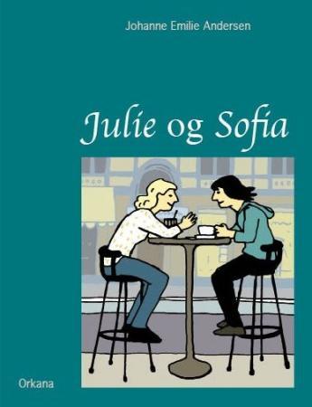 """""""Julie og Sofia"""" av Johanne Emilie Andersen"""