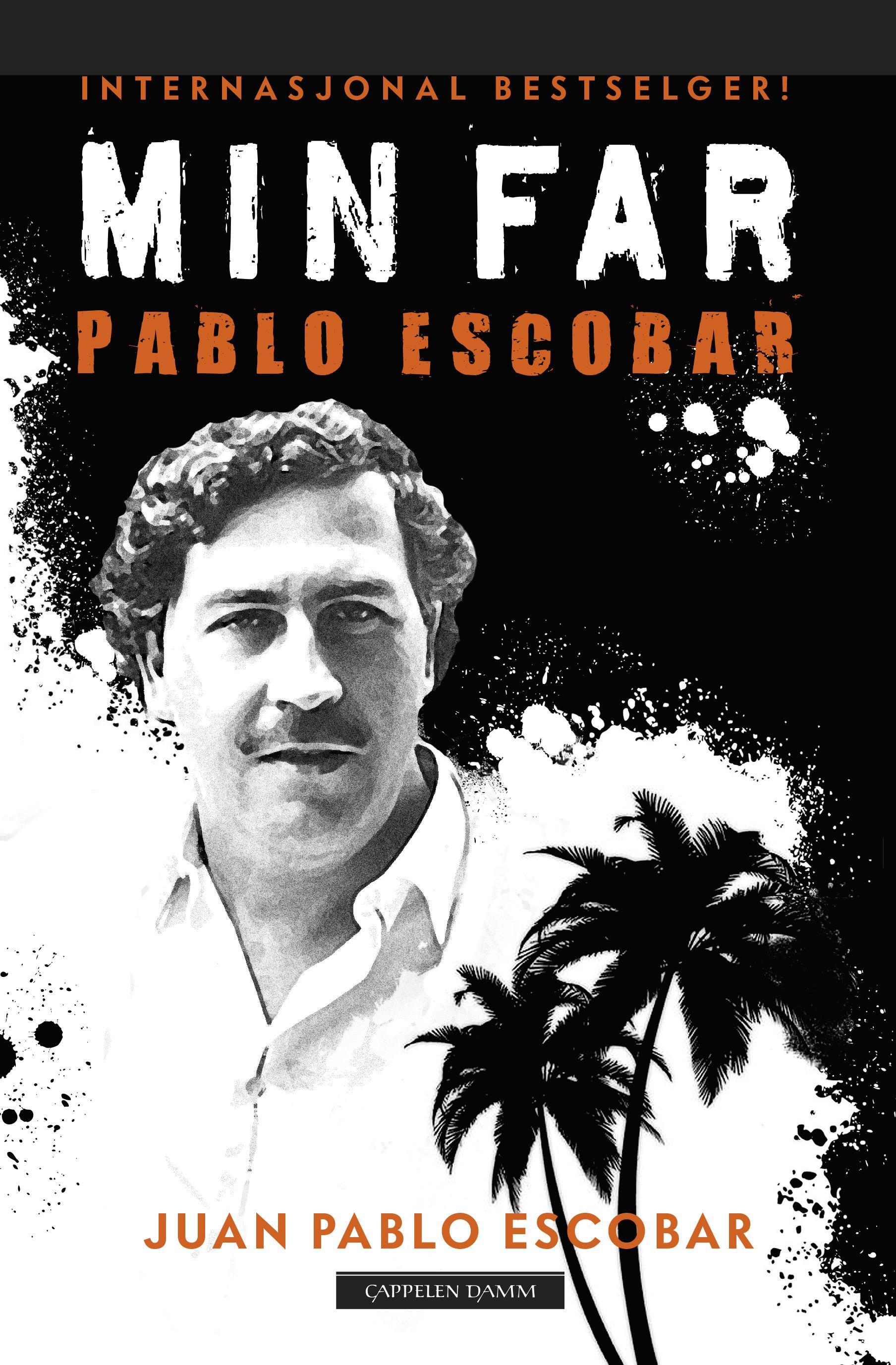 """""""Min far  Pablo Escobar - historiene vi helst skulle vært foruten"""" av Juan Pablo Escobar"""