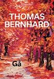 """""""Gå"""" av Thomas Bernhard"""