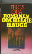 """Romanen om Helge Hauge"" av Truls Øra"