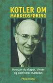 """""""Kotler om markedsføring - hvordan du skaper, vinner og dominerer markedet"""" av Philip Kotler"""