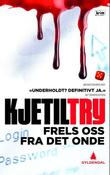 """""""Frels oss fra det onde - kriminalroman"""" av Kjetil Try"""