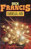 """""""Dødelig arv"""" av Dick Francis"""